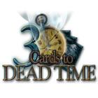 لعبة  3 Cards to Dead Time