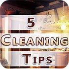 لعبة  Five Cleaning Tips