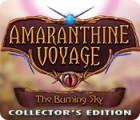 لعبة  Amaranthine Voyage: The Burning Sky Collector's Edition