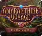 لعبة  Amaranthine Voyage: The Burning Sky