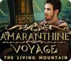 لعبة  Amaranthine Voyage: The Living Mountain