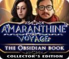 لعبة  Amaranthine Voyage: The Obsidian Book Collector's Edition