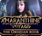 لعبة  Amaranthine Voyage: The Obsidian Book