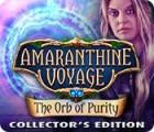 لعبة  Amaranthine Voyage: The Orb of Purity Collector's Edition