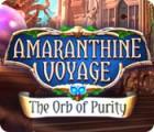 لعبة  Amaranthine Voyage: The Orb of Purity
