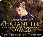 لعبة  Amaranthine Voyage: The Shadow of Torment