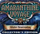 لعبة  Amaranthine Voyage: Winter Neverending Collector's Edition