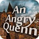 لعبة  An Angry Queen
