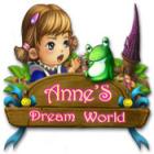 لعبة  Anne's Dream World