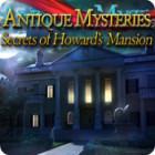 لعبة  Antique Mysteries: Secrets of Howard's Mansion
