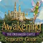 لعبة  Awakening: The Dreamless Castle Strategy Guide