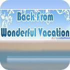 لعبة  Back From Wonderful Vacation