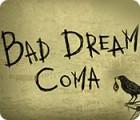 لعبة  Bad Dream: Coma