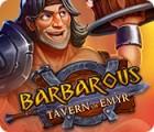 لعبة  Barbarous: Tavern of Emyr