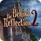 لعبة  Behind the Reflection 2: Witch's Revenge