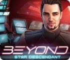 لعبة  Beyond: Star Descendant