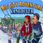 لعبة  Big City Adventure: Vancouver