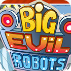 لعبة  Big Evil Robots