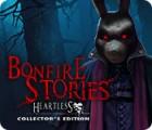 لعبة  Bonfire Stories: Heartless Collector's Edition