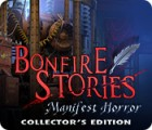 لعبة  Bonfire Stories: Manifest Horror Collector's Edition