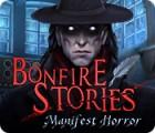 لعبة  Bonfire Stories: Manifest Horror