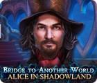 لعبة  Bridge to Another World: Alice in Shadowland