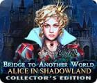 لعبة  Bridge to Another World: Alice in Shadowland Collector's Edition