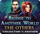 لعبة  Bridge to Another World: The Others Collector's Edition