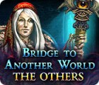 لعبة  Bridge to Another World: The Others