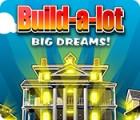 لعبة  Build-a-Lot: Big Dreams