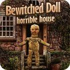 لعبة  Bewitched Doll: Horrible House