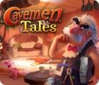 لعبة  Cavemen Tales