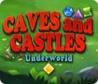 لعبة  Caves And Castles: Underworld