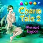 لعبة  Charm Tale 2: Mermaid Lagoon