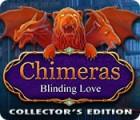 لعبة  Chimeras: Blinding Love Collector's Edition