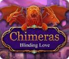 لعبة  Chimeras: Blinding Love