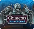 لعبة  Chimeras: Price of Greed