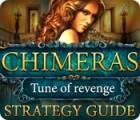 لعبة  Chimeras: Tune Of Revenge Strategy Guide