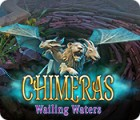 لعبة  Chimeras: Wailing Waters