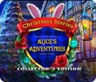 لعبة  Christmas Stories: Alice's Adventures Collector's Edition