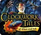 لعبة  Clockwork Tales: Of Glass and Ink