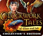 لعبة  Clockwork Tales: Of Glass and Ink Collector's Edition