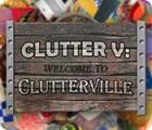 لعبة  Clutter V: Welcome to Clutterville