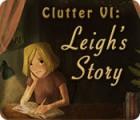لعبة  Clutter VI: Leigh's Story