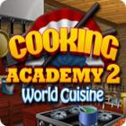 لعبة  Cooking Academy 2: World Cuisine
