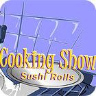 لعبة  Cooking Show — Sushi Rolls