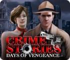 لعبة  Crime Stories: Days of Vengeance