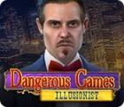 لعبة  Dangerous Games: Illusionist