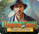 لعبة  Dangerous Games: Prisoners of Destiny