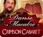 لعبة  Danse Macabre: Crimson Cabaret
